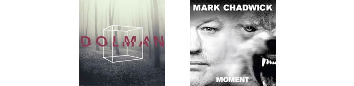 DOLMAN, MARK CHADWICK... : LES ALBUMS DE LA SEMAINE EN STREAMING