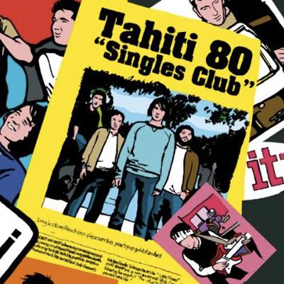 TAHITI 80 POCHETTE SINGLES CLUB