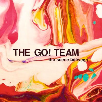 THE GO! TEAM POCHETTE NOUVEL ALBUM THE SCENE BETWEEN
