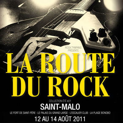 AFFICHE ROUTE DU ROCK 2011