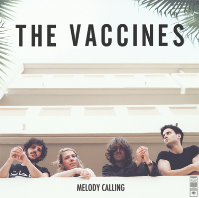 THE VACCINES POCHETTE EP MELODY CALLING
