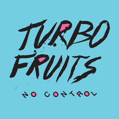 TURBO FRUITS POCHETTE NOUVEL ALBUM NO CONTROL