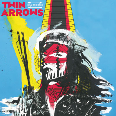 TWIN ARROWS POCHETTE NOUVEL ALBUM HELL AND BACK