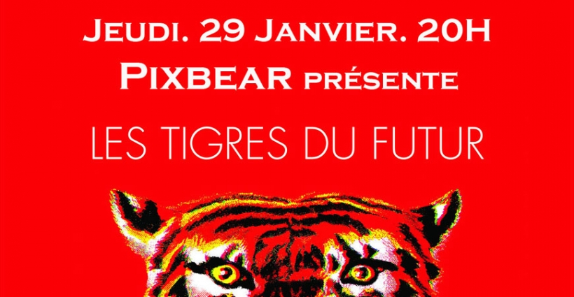 tigres_futur_soiree_pixbear_truskel