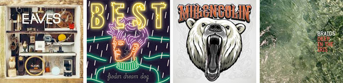 eaves_fiodor_dream_dog_millencolin_braids_albums_streaming