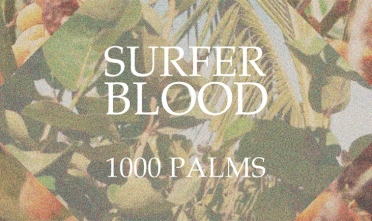 surfer_blood_1000_palms_album_streaming