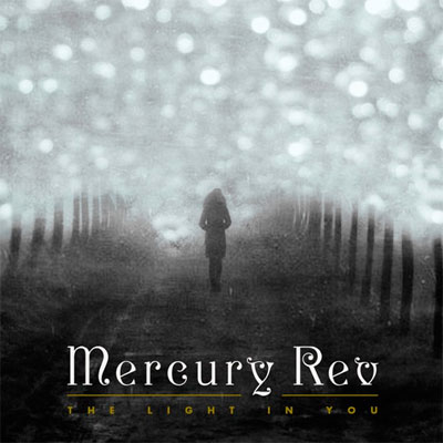 mercury_rev_the_light_in_you