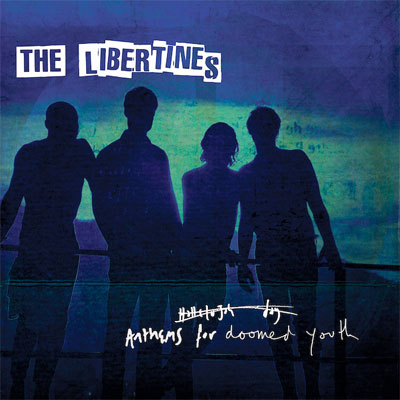 the_libertines_anthems_for_doomed_youth