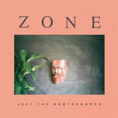 jeff_the_brotherhood_zone