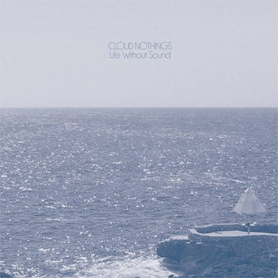 cloud_nothings_life_without_sound