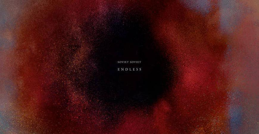 soviet_soviet_endless_album_streaming