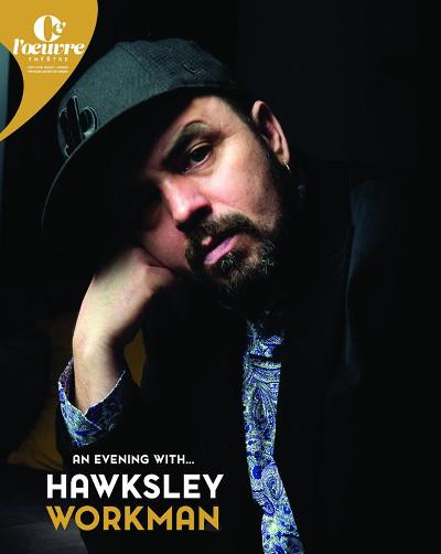 hawksley_Workman_concert_theatre_oeuvre