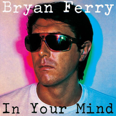 bryan_ferry_in_your_mind