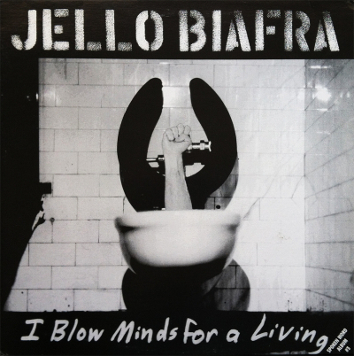 jello_biafra_i_blow_minds_for_a_living