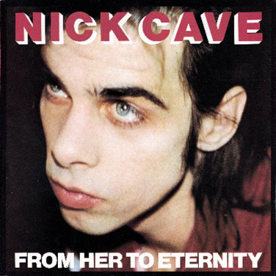 nick_cave_from_her_to_eternity