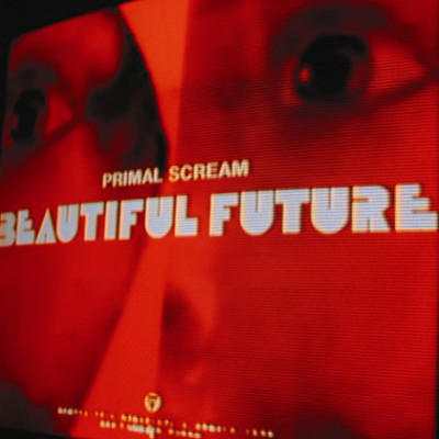 primal_scream_beautiful_future_1