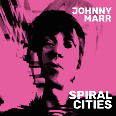 johnny_marr_spiral_cities