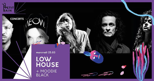 low_house_moodie_black_concert_petit_bain