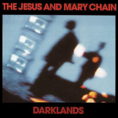 the_jesus_and_mary_chain_darklands