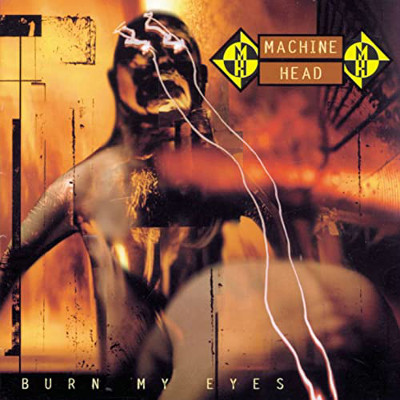 machine_head_burn_my_eyes