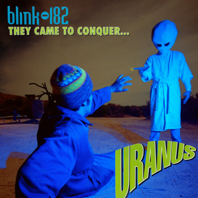 blink_182_they_came_to_conquer_uranus