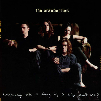the_cranberries_everybody_else_is_doing_it_so_why_cant_we