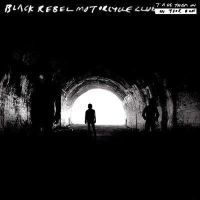 black_rebel_motorcycle_club_take_them_on_on_your_own