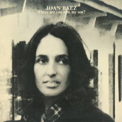 joan_baez_where_are_you_now_my_son