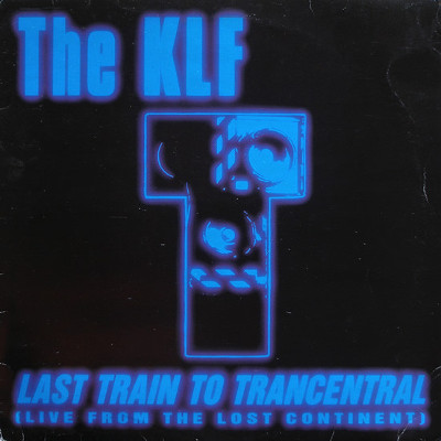 the_klf_last_train_to_trancentral
