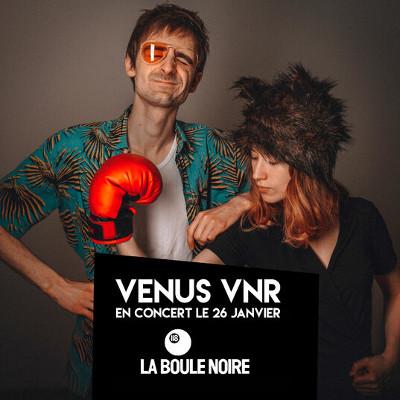 venus_vnr_concert_boule_noire
