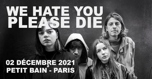 we_hate_you_please_die_concert_petit_bain