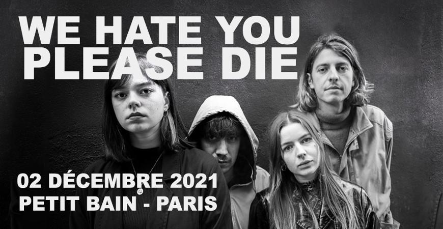 we_hate_you_please_die_concert_petit_bain_2021